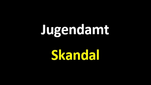 Jugendamt Skandal