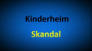 Kinderheim Skandal
