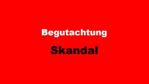 Begutachtung Skandal