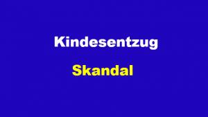 Kindesentzug Skandal