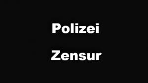 Polizei Zensur?