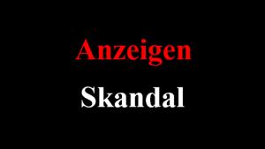 Anzeigen Skandal