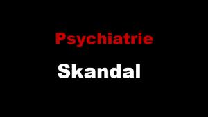 Psychiatrie Skandal
