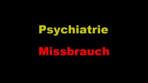 Psychiatrie Missbrauch