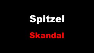 Spitzel-Skandal