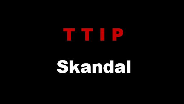 TTIP Skandal