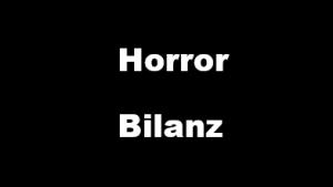 Horror Bilanz