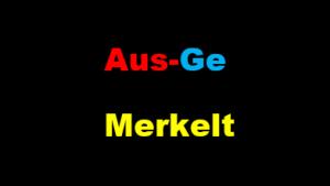 Aus-Ge-Merkelt