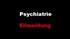 Psychiatrie Eilmeldung