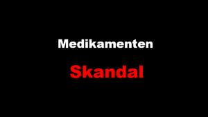 Medikamenten-Skandal