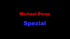 Michael Perez Spezial