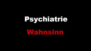 Psychiatrie-Wahnsinn