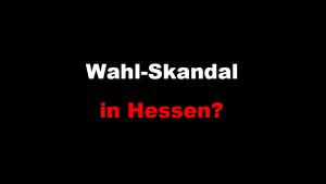 Wahl-Skandal in Hessen