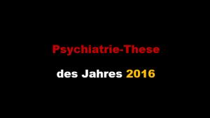 Psychiatrie-These des Jahres 2016