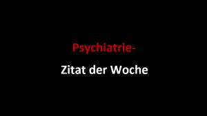 Psychiatrie-Zitat