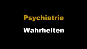 Psychiatrie-Wahrheiten