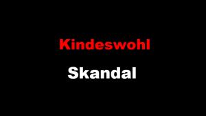Kindeswohl-Skandal