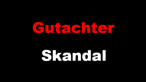 Gutachter-Skandal