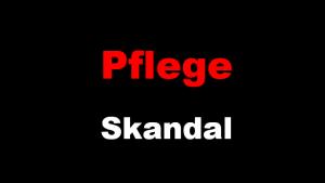 Pflege-Skandal