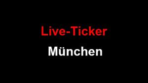 Live-Ticker München