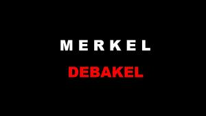 Merkel Debakel