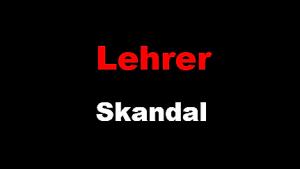 Lehrer Skandal