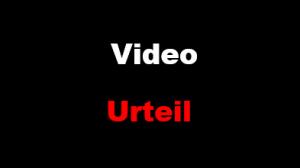 Video Urteil
