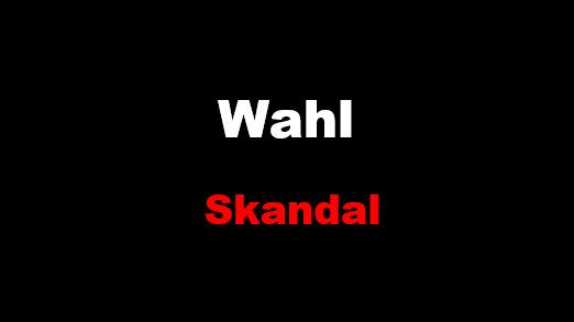 Wahl-Skandal