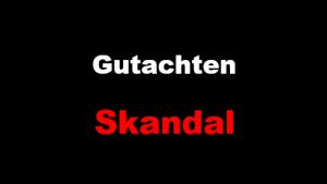 Gutachten-Skandal