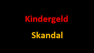 Kindergeld Skandal