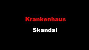 Krankenhaus Skandal