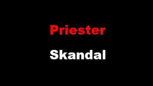 Priester Skandal