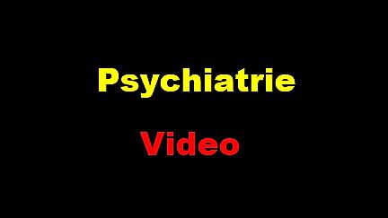 Psychiatrie Video