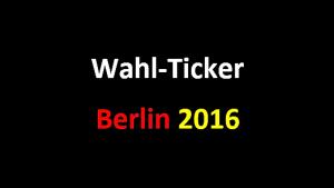 Wahl Ticker Berlin