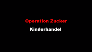 Kinderhandel Operation Zucker