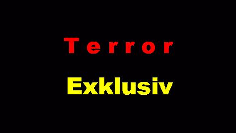 Terror Exklusiv