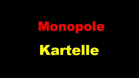 Monopole Kartelle