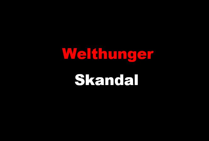 Welthunger-Skandal