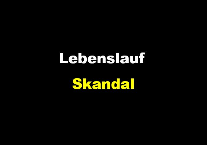 Lebenslauf Skandal