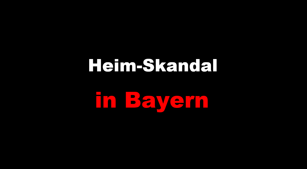 Heim-Skandal in Bayern