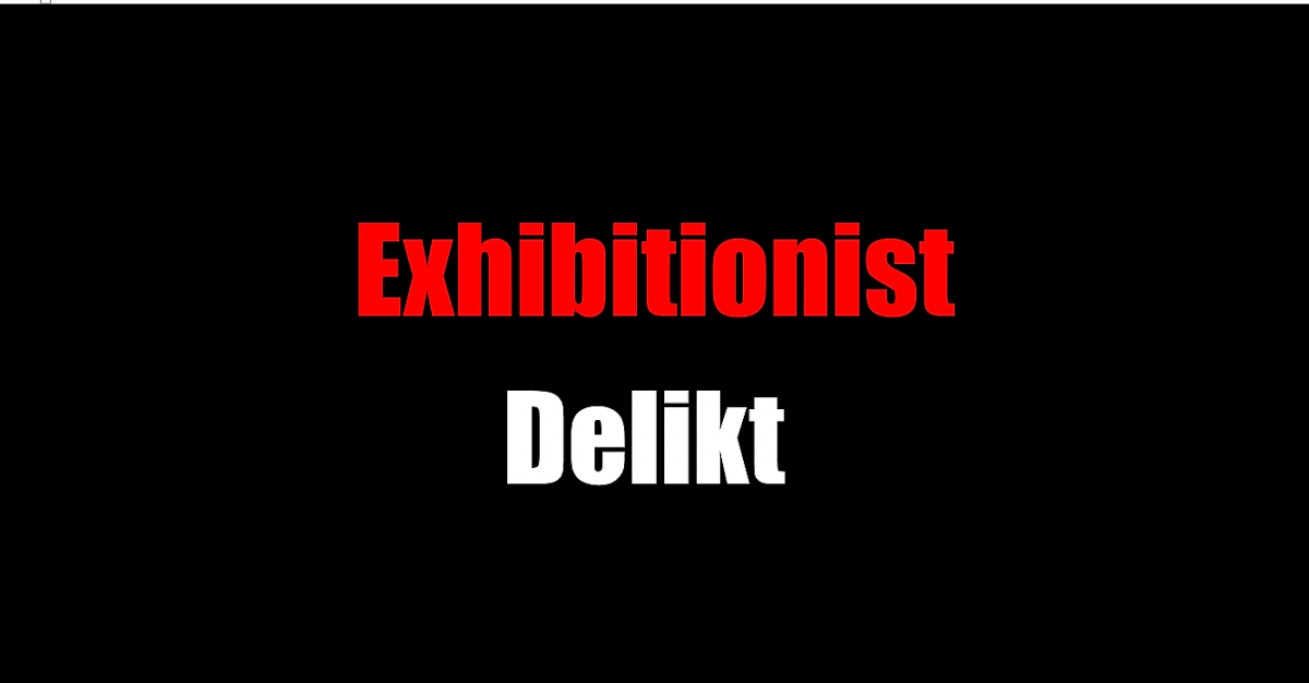 Exhibitionist Delikt