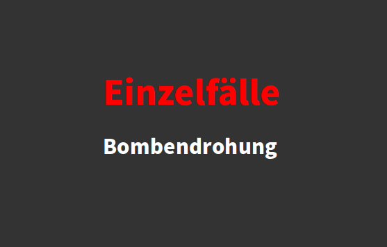 Einzelfälle Bombendrohung