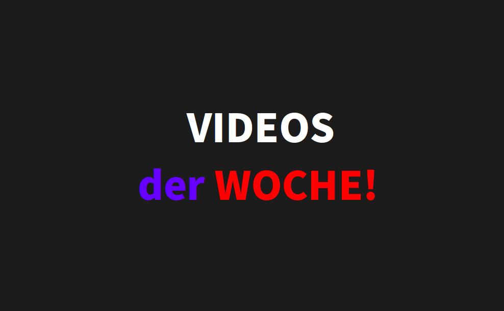 Videos der Woche