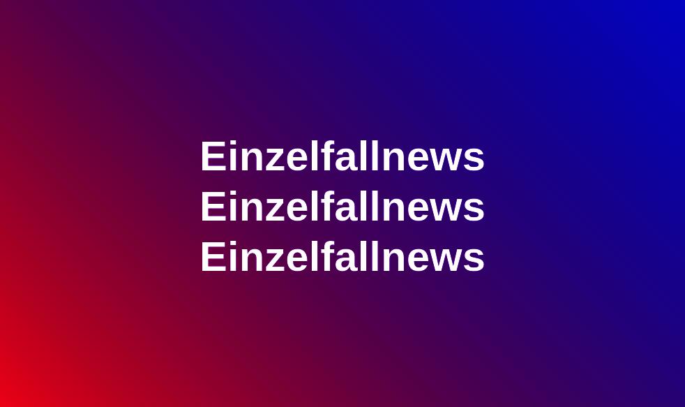 Einzefallnews