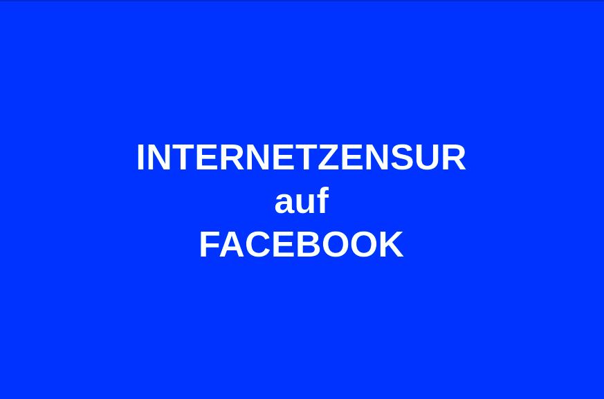 INTERNETZENSUR auf FACEBOOK