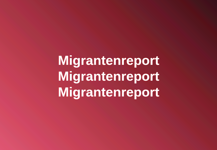 Migrantenreport