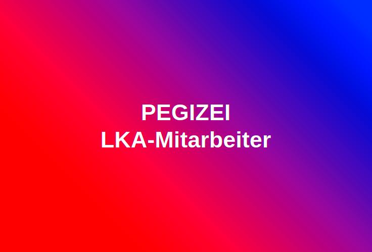 PEGIZEI LKA-Mitarbeiter