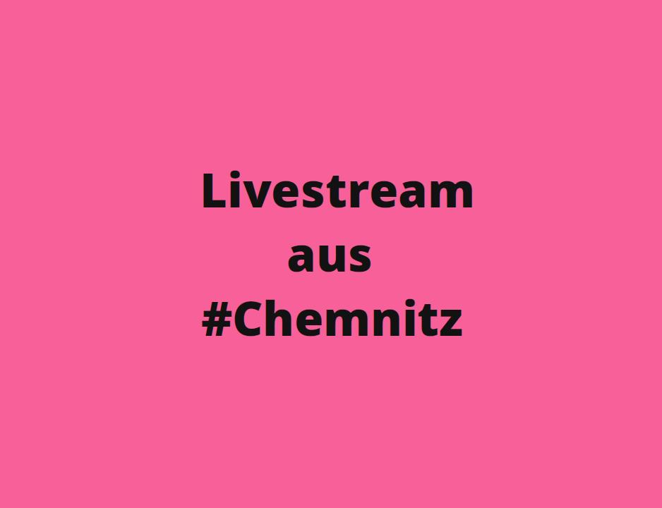 Livestream aus #Chemnitz