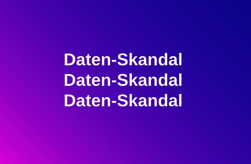 Daten-Skandal