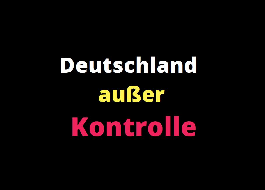 Deutschland außer Kontrolle
